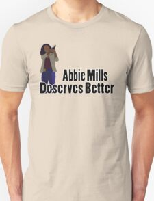 Abbie Mills Deserves Better T-Shirt