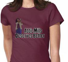 Abbie Mills Deserves Better Womens Fitted T-Shirt