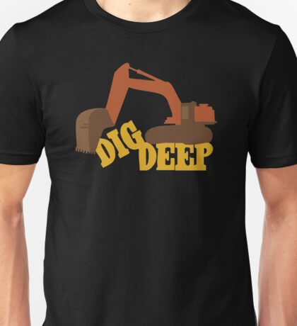 Dig Deep Gold Rush Unisex T-Shirt