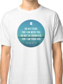 Isaiah 41:10 Classic T-Shirt