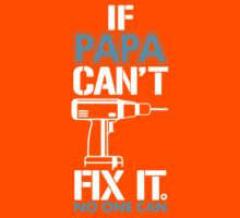 If Papa Can't Fix It No One Can Kids Tee