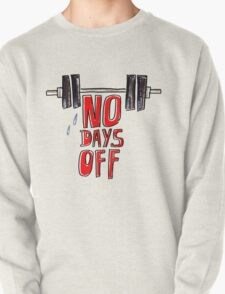 No days off Pullover