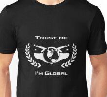 Trust me I'm Global Unisex T-Shirt