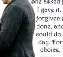Outlander Quote/She asked for forgiveness... Sticker