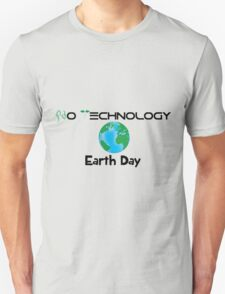 No Technology Earth Day T-Shirt