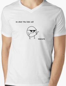 Im what the kids call, insecure Mens V-Neck T-Shirt