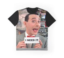 Pee Wee Herman - I Need It Graphic T-Shirt