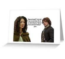 Outlander/Jamie and Claire Fraser/Quote from Diana Gabaldon Greeting Card