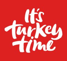 Modern and Happy 'It's Turkey Time' Thanksgiving Dinner Hand Lettering Kids Tee