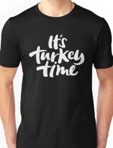 Modern and Happy 'It's Turkey Time' Thanksgiving Dinner Hand Lettering Unisex T-Shirt