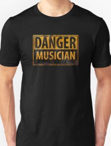"""DANGER, MUSICIAN"" Rusty Metal Sign - Distressed - Black Yellow T-Shirt"