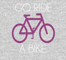 go ride a bike! Unisex T-Shirt