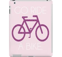 go ride a bike! iPad Case/Skin