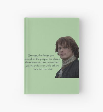 Outlander quote/Strange, the things you remember... Hardcover Journal