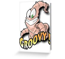 Groovy Worm  Greeting Card