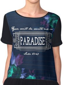 You will be with me in Paradise - Luke 23:43 Chiffon Top