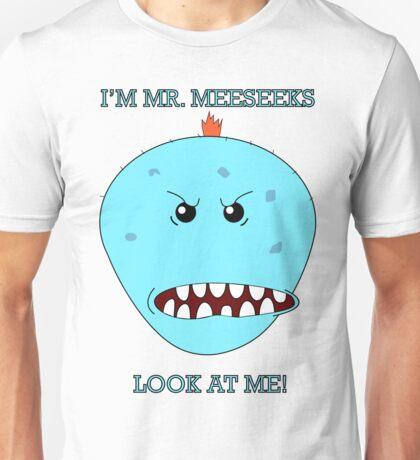 I'm Mr. Meeseeks! Look at me! Unisex T-Shirt