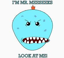 I'm Mr. Meeseeks! Look at me! Unisex T-Shirt