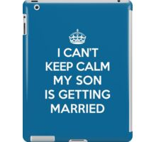 Keep Calm Son Married Quote iPad Case/Skin