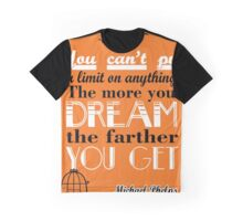 More you dream, the farther you get Michael Phelps Quotes Graphic T-Shirt