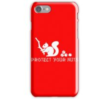 Protect your nuts iPhone Case/Skin