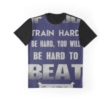 If you train hard, you'll not only be hard, you'll be hard to beat.  Graphic T-Shirt