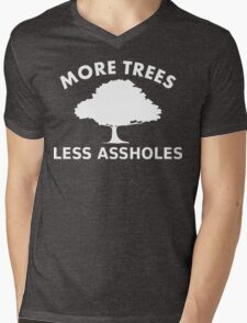 More trees, less assholes Mens V-Neck T-Shirt