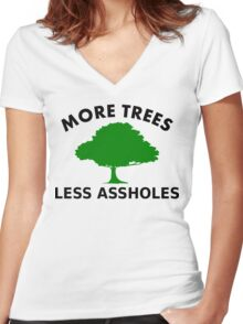 More Trees, Less Assholes Women's Fitted V-Neck T-Shirt