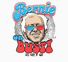 Bernie or Bust 2016 Unisex T-Shirt