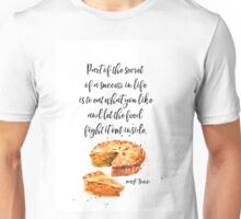 Apple pie - quote about food Unisex T-Shirt
