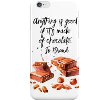 Chocolate - quote iPhone Case/Skin