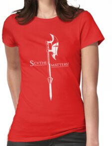 Scythe matters! Womens Fitted T-Shirt