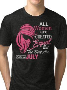Women Born In July Tri-blend T-Shirt