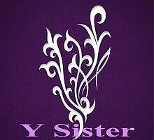 Y-Sister Swag by Darlene Lankford Honeycutt