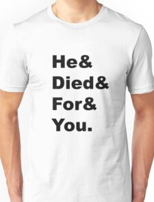 Tumblr Parody - He died for you. Christian Unisex T-Shirt
