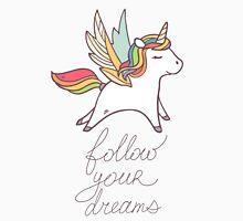 Follow your dreams! Unisex T-Shirt