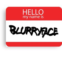 Hello, My Name Is Blurryface Canvas Print