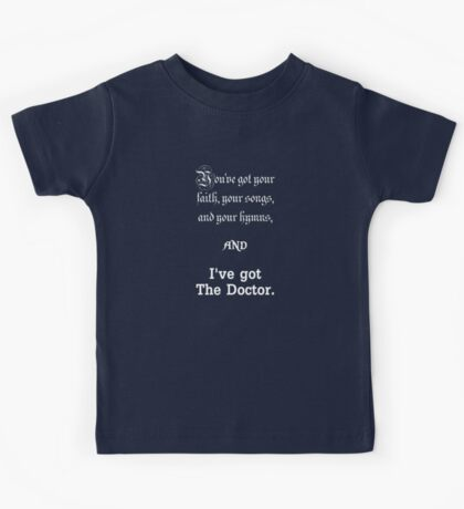 I've got The Doctor Kids Tee