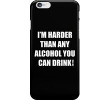Harder than Alcohol iPhone Case/Skin