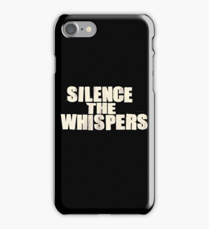 Silence the whispers iPhone Case/Skin