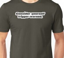 Triggered!! Unisex T-Shirt