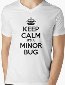 Keep Calm it's a Minor Bug Mens V-Neck T-Shirt
