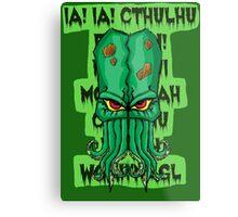 IA IA CTHULHU FHTAGN Metal Print