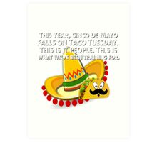 Cinco De Mayo Taco Tuesday Holiday Mustache Sombreo Funny Mexican Tacos Mexico Art Print