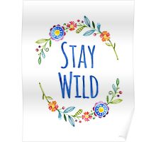 Stay Wild Watercolor Floral Typography Poster