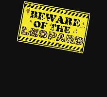 Beware of the Leopard Unisex T-Shirt