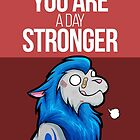 You are a day stronger by KageSatsuki