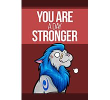 You are a day stronger Photographic Print