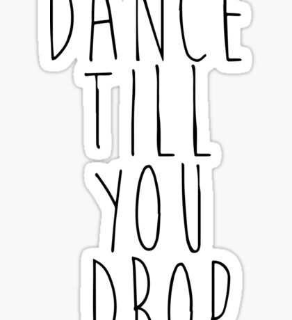 dance till u drop Sticker