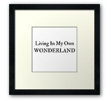 Living In My Own Wonderland (All Black) Framed Print